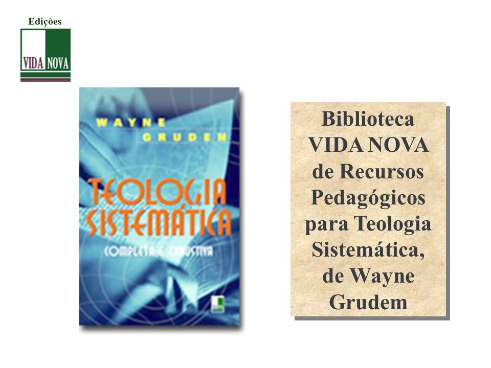 Edições Biblioteca VIDA NOVA de Recursos Pedagógicos para Teologia Sistemática, de Wayne Grudem
