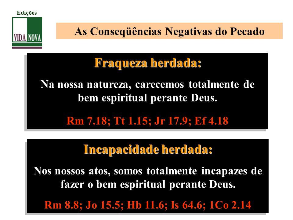 As Conseqüências Negativas do Pecado Incapacidade herdada: