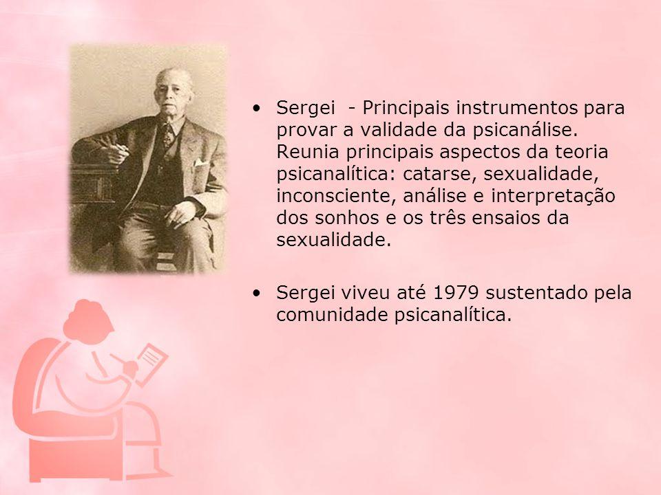 Sergei - Principais instrumentos para provar a validade da psicanálise