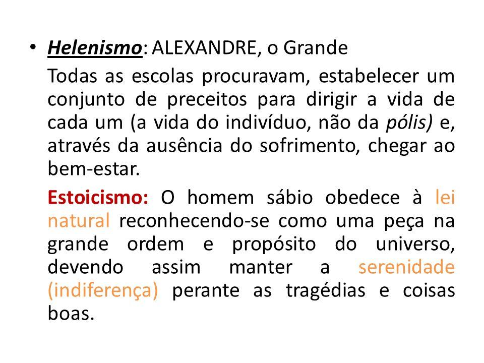 Helenismo: ALEXANDRE, o Grande
