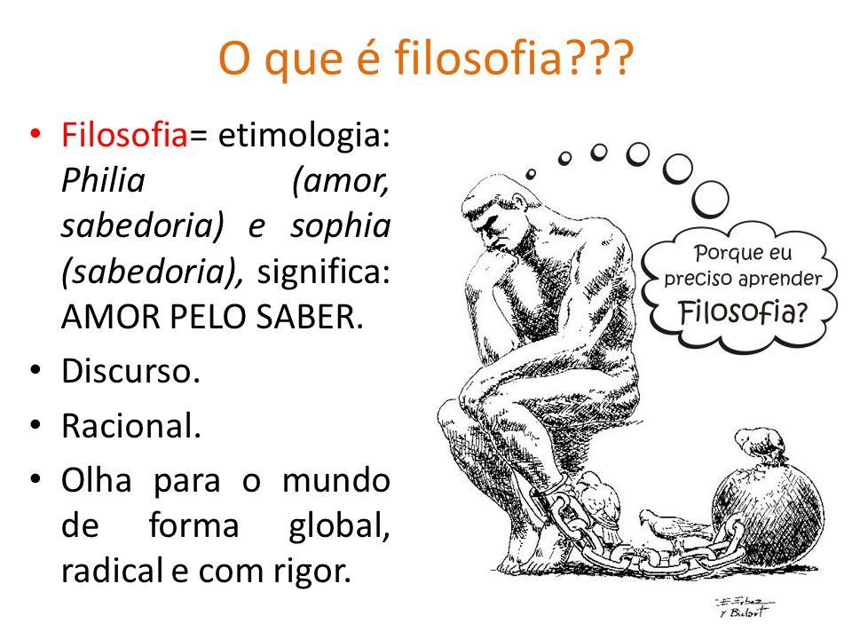 O que é filosofia Filosofia= etimologia: Philia (amor, sabedoria) e sophia (sabedoria), significa: AMOR PELO SABER.