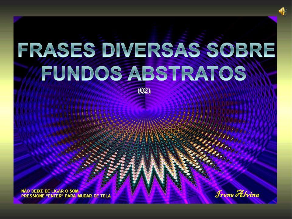 FRASES DIVERSAS SOBRE FUNDOS ABSTRATOS