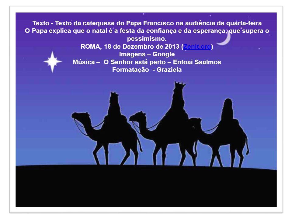 ROMA, 18 de Dezembro de 2013 (Zenit.org) Imagens – Google