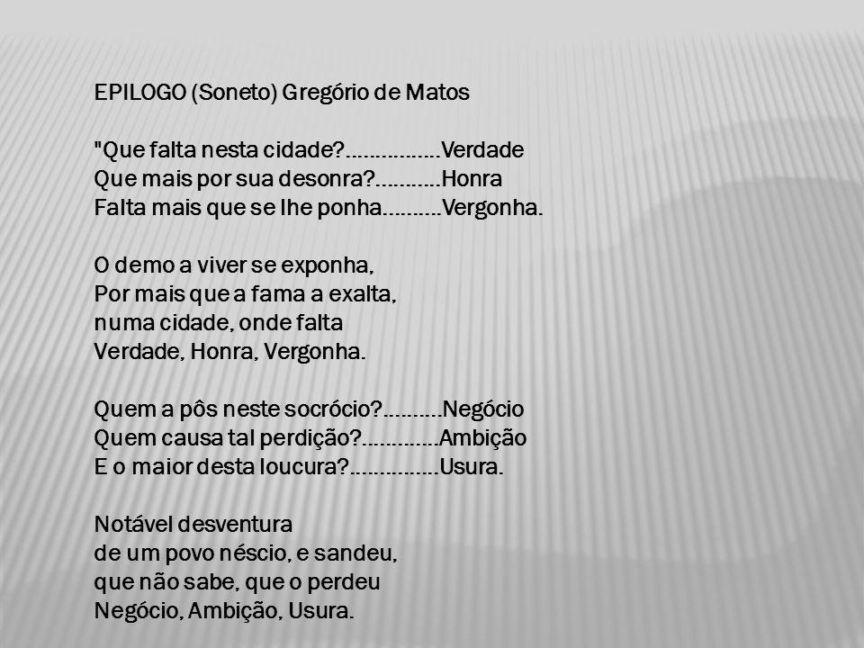 EPILOGO (Soneto) Gregório de Matos