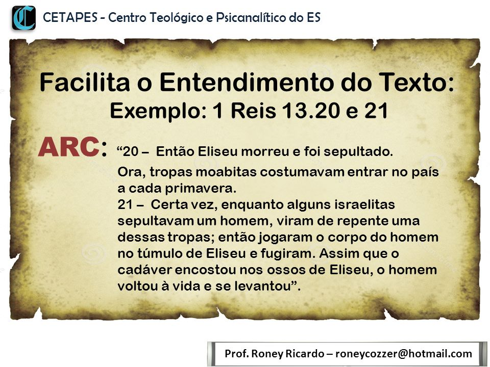 Facilita o Entendimento do Texto: Exemplo: 1 Reis 13.20 e 21