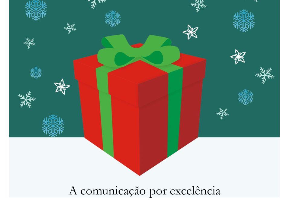 A comunicação por excelência