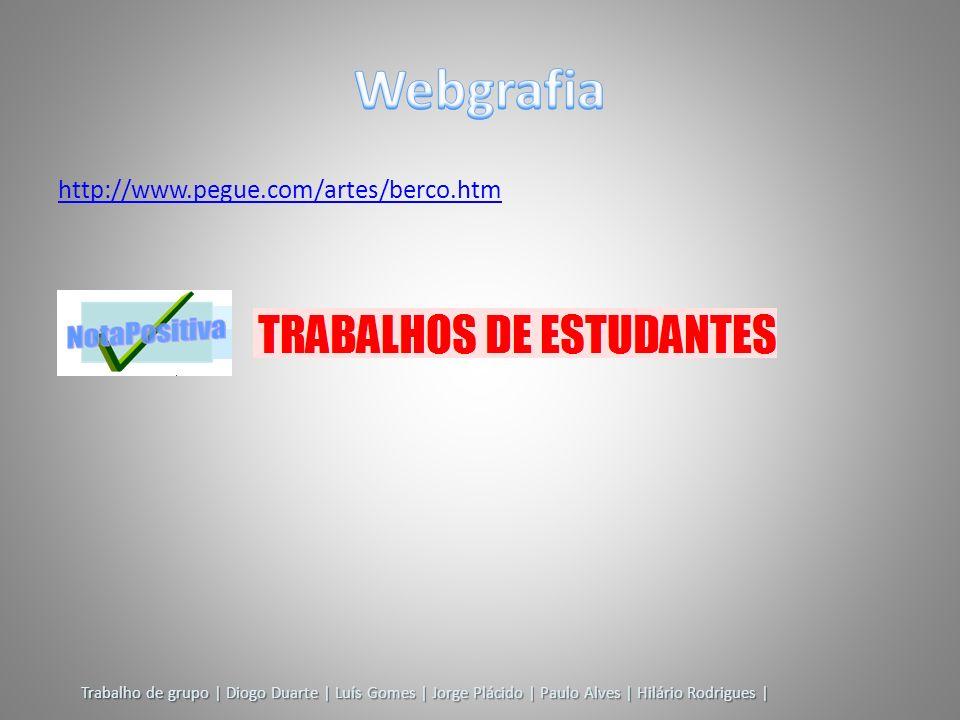 Webgrafia http://www.pegue.com/artes/berco.htm