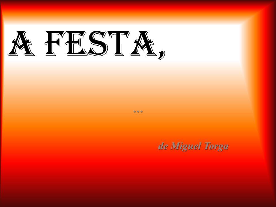 A Festa, … de Miguel Torga