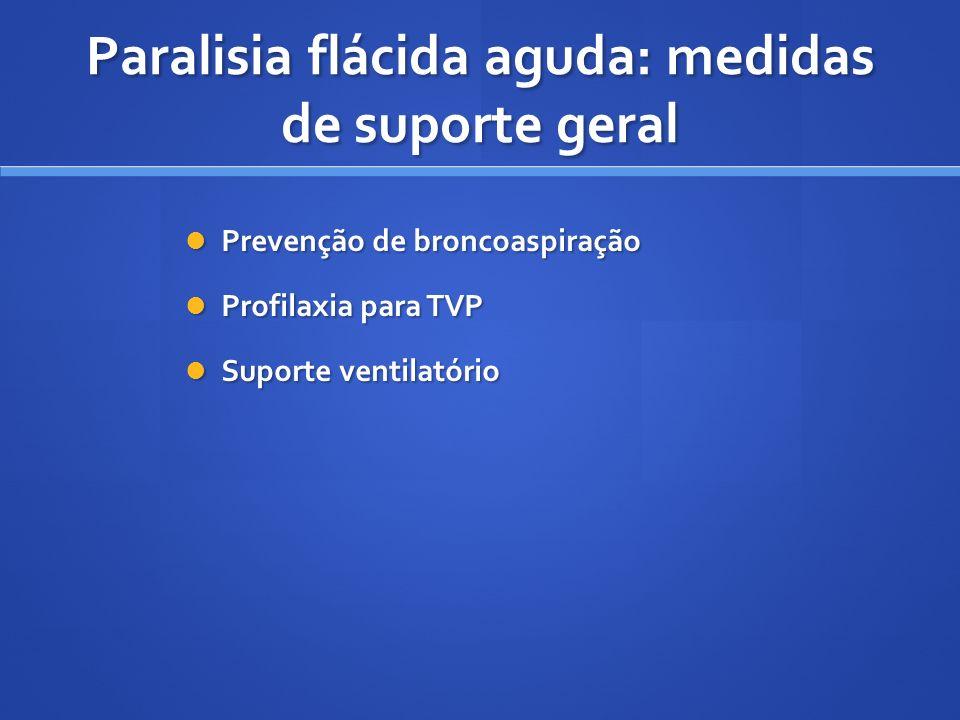 Paralisia flácida aguda: medidas de suporte geral