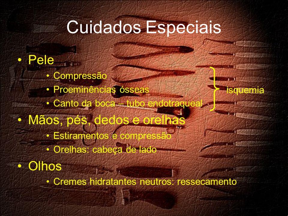 Cuidados Especiais Pele Mãos, pés, dedos e orelhas Olhos Compressão