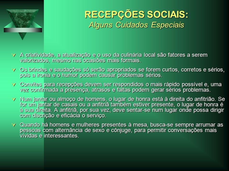 RECEPÇÕES SOCIAIS: Alguns Cuidados Especiais