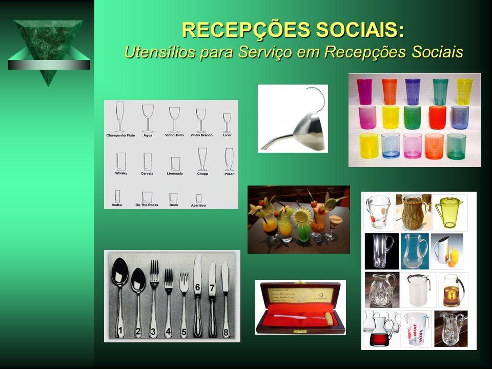RECEPÇÕES SOCIAIS: Utensílios para Serviço em Recepções Sociais