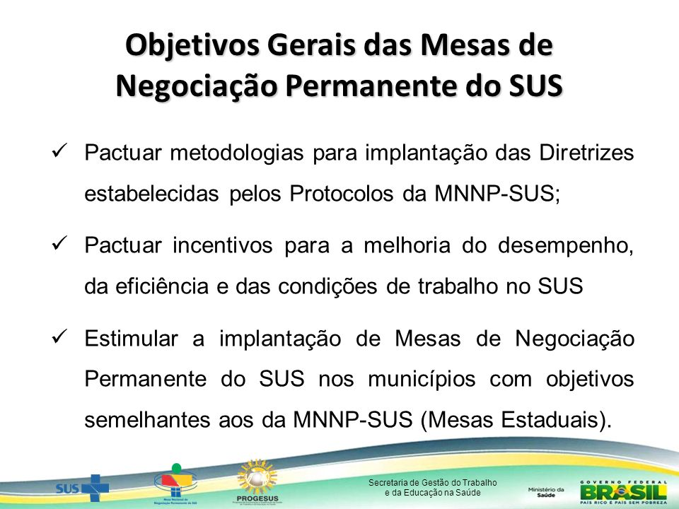 Objetivos Gerais das Mesas de Negociação Permanente do SUS