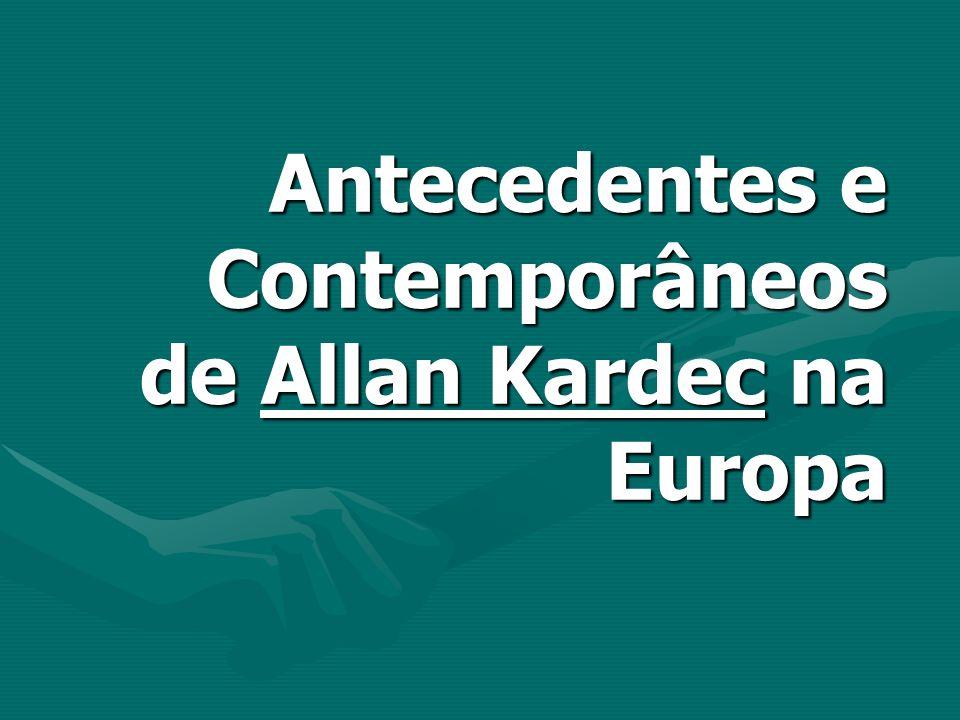 Antecedentes e Contemporâneos de Allan Kardec na Europa