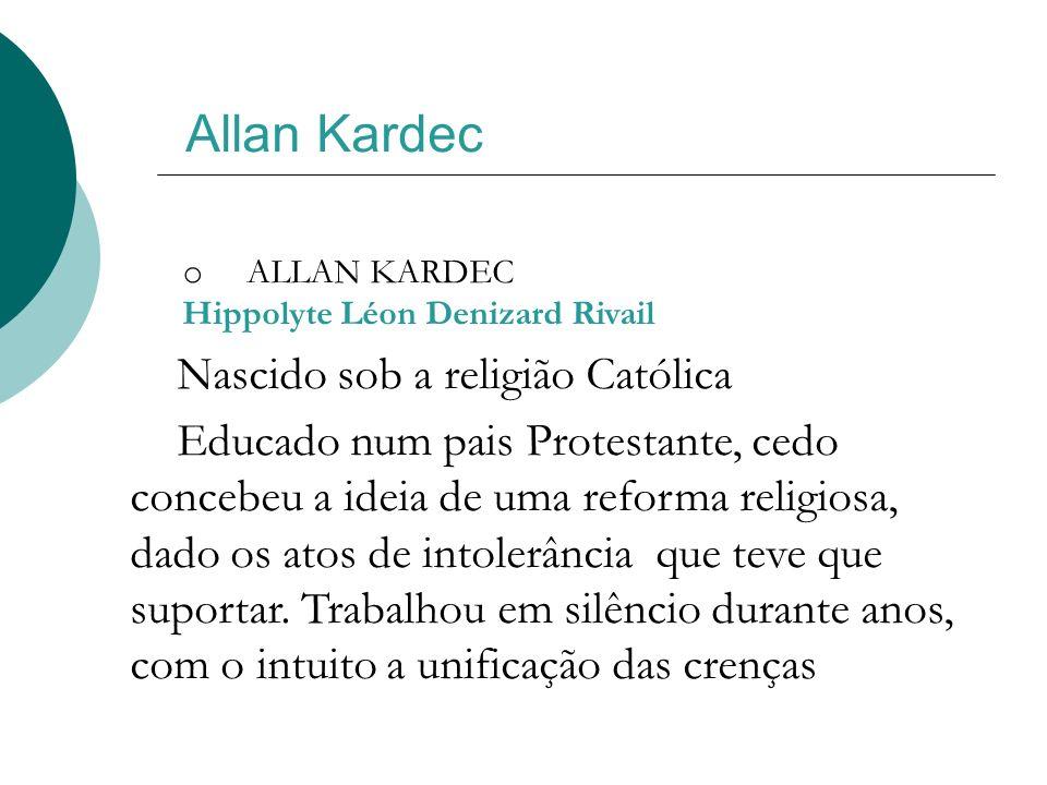 Allan Kardec Nascido sob a religião Católica