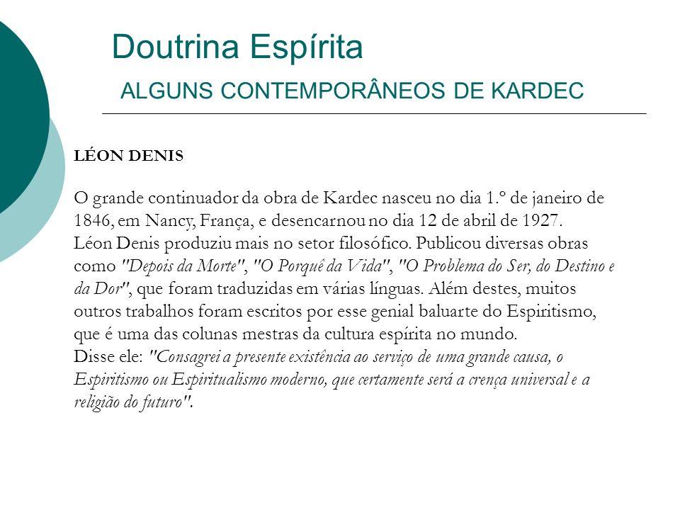 Doutrina Espírita ALGUNS CONTEMPORÂNEOS DE KARDEC