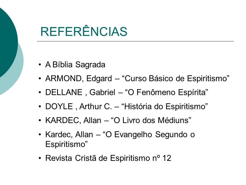 REFERÊNCIAS A Bíblia Sagrada