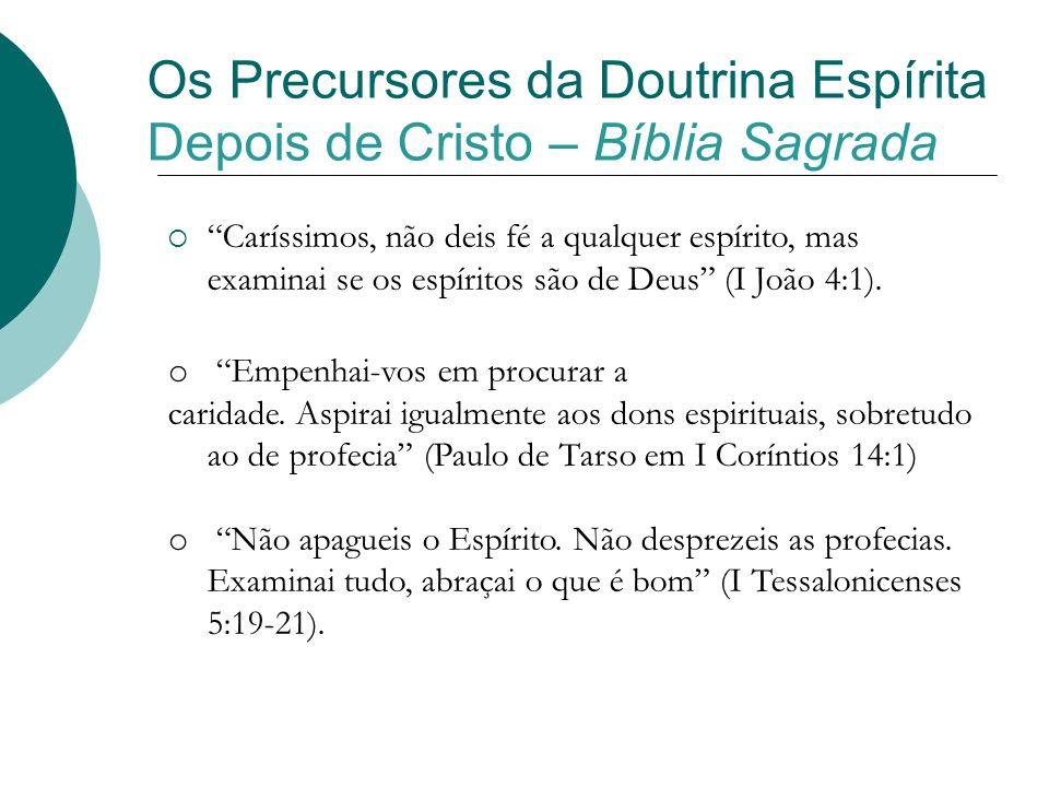 Os Precursores da Doutrina Espírita Depois de Cristo – Bíblia Sagrada