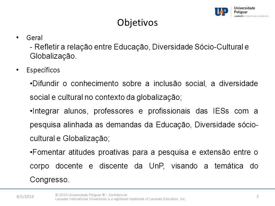 Objetivos Geral. - Refletir a relação entre Educação, Diversidade Sócio-Cultural e Globalização. Específicos.