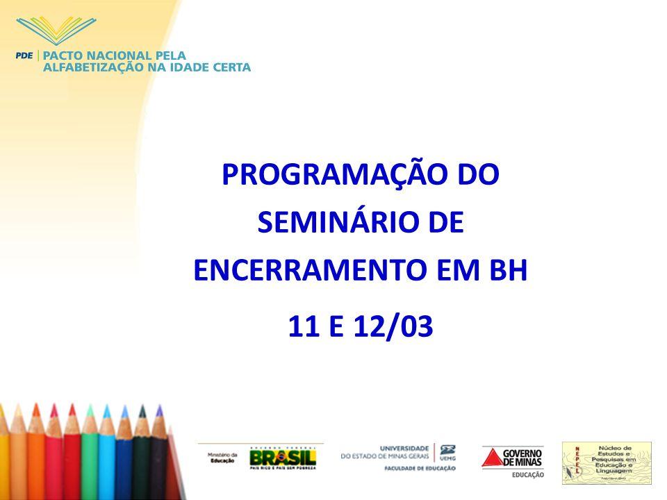 PROGRAMAÇÃO DO SEMINÁRIO DE ENCERRAMENTO EM BH