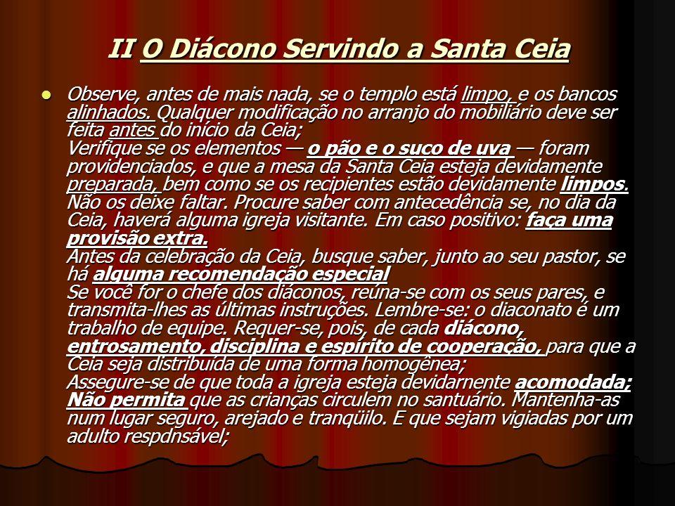 II O Diácono Servindo a Santa Ceia