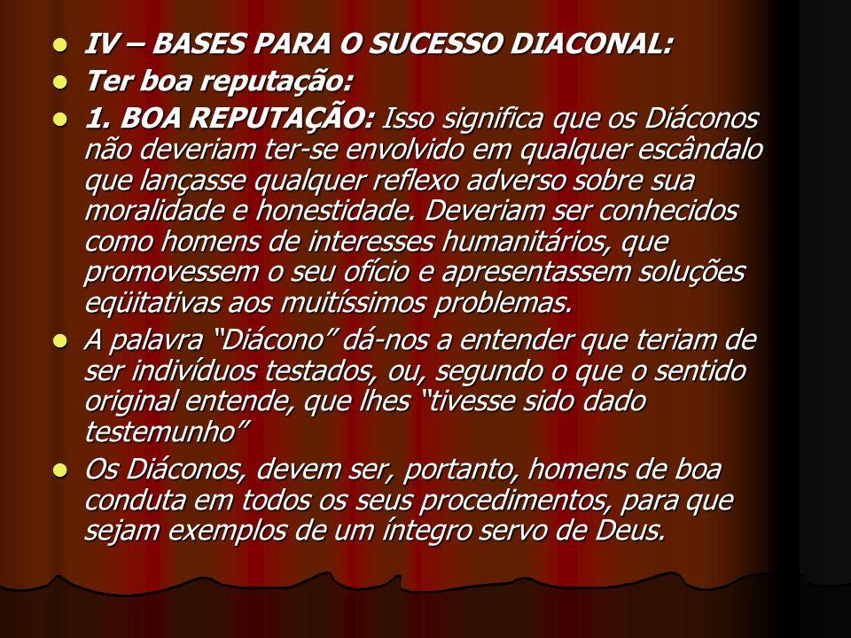 IV – BASES PARA O SUCESSO DIACONAL: