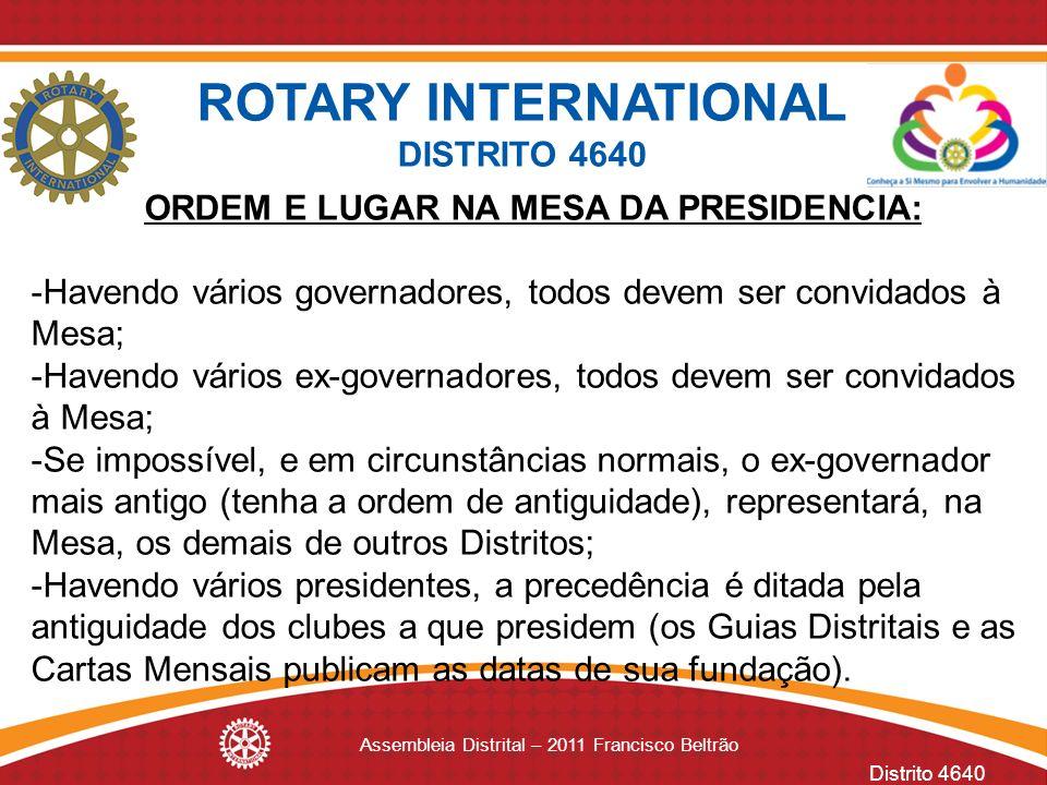 ORDEM E LUGAR NA MESA DA PRESIDENCIA: