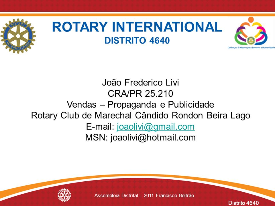 ROTARY INTERNATIONAL DISTRITO 4640 João Frederico Livi CRA/PR 25.210