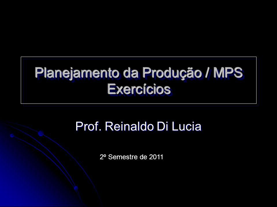 Planejamento da Produção / MPS Exercícios