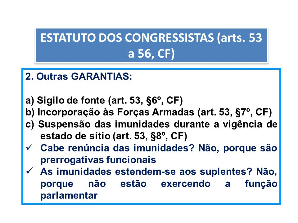 ESTATUTO DOS CONGRESSISTAS (arts. 53 a 56, CF)