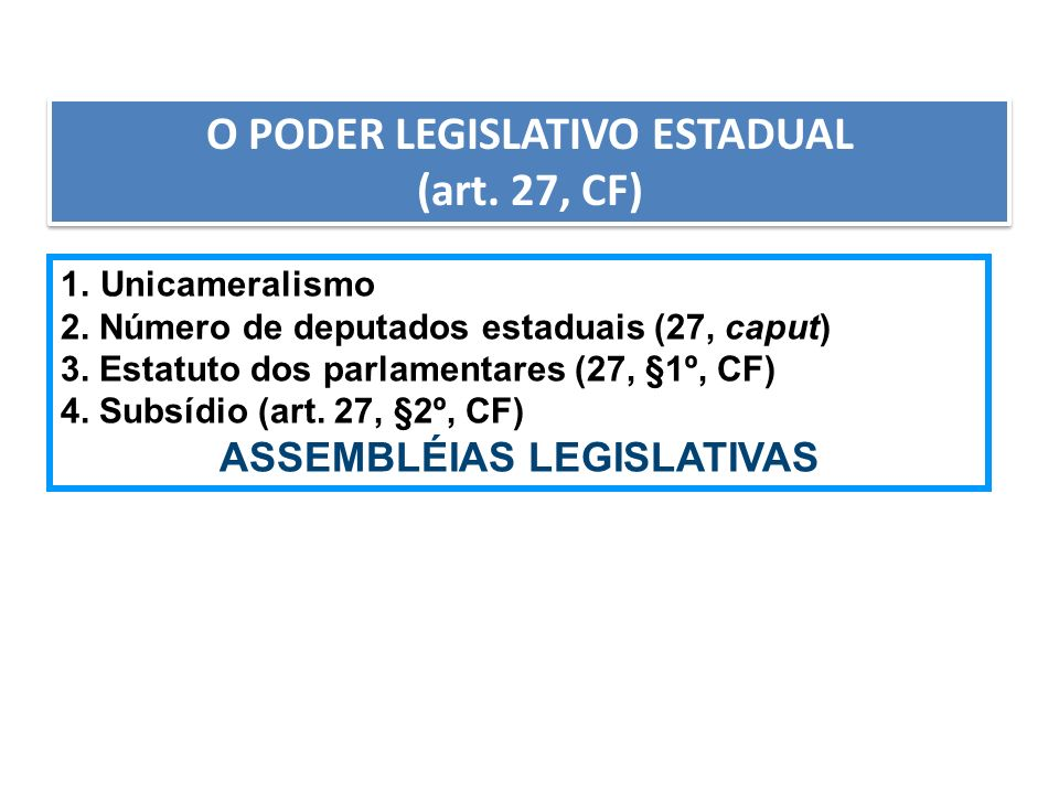 O PODER LEGISLATIVO ESTADUAL ASSEMBLÉIAS LEGISLATIVAS