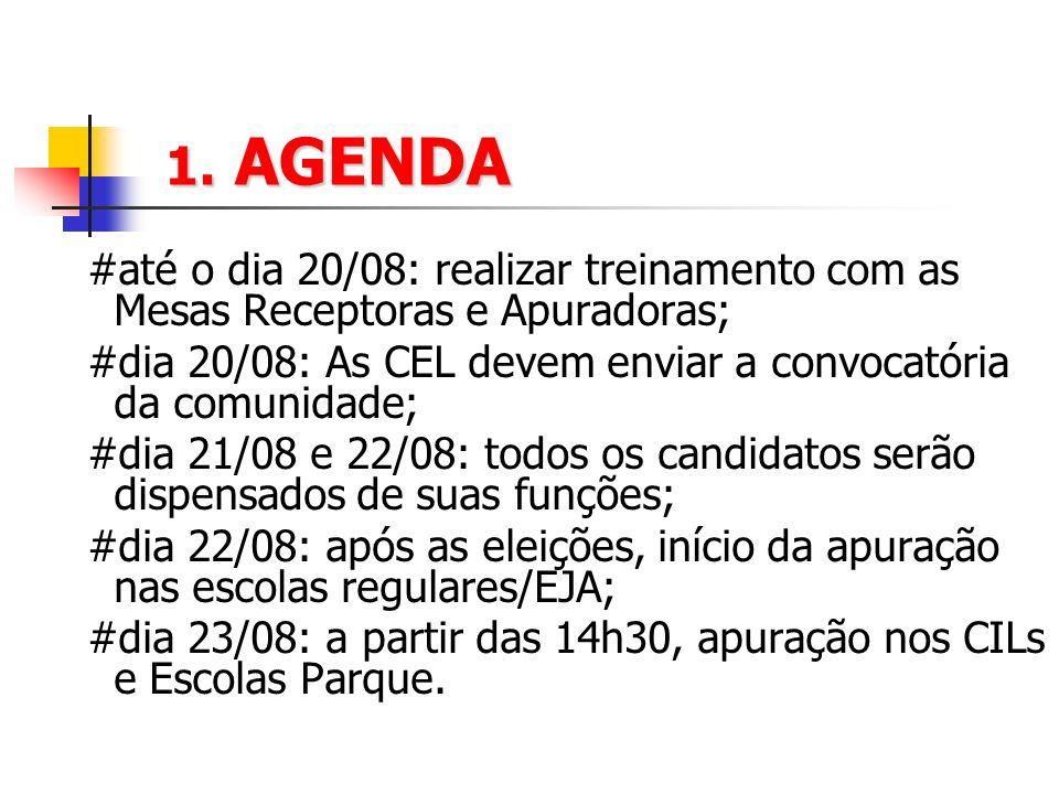 1. AGENDA #até o dia 20/08: realizar treinamento com as Mesas Receptoras e Apuradoras; #dia 20/08: As CEL devem enviar a convocatória da comunidade;