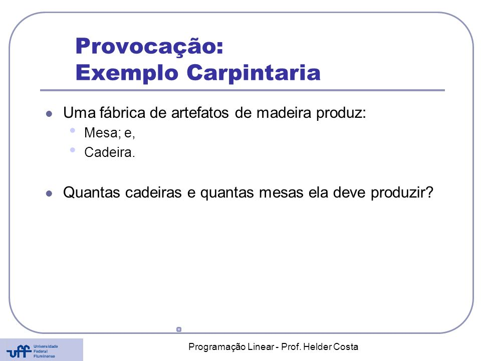 Provocação: Exemplo Carpintaria