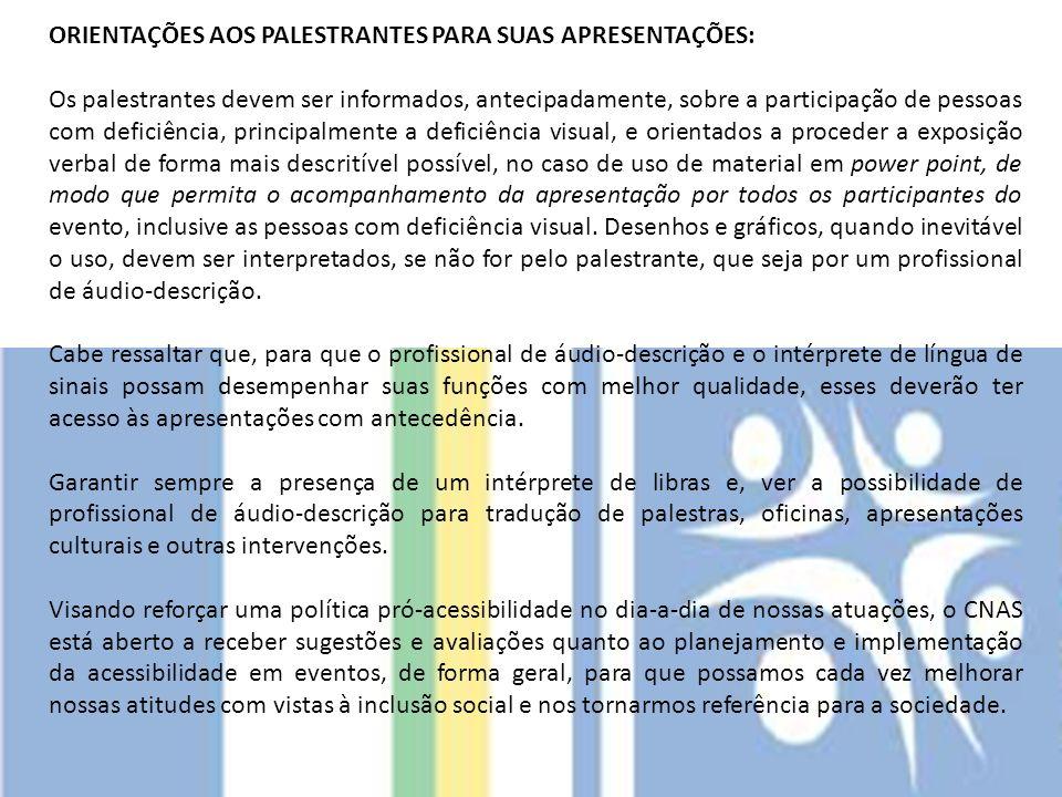 ORIENTAÇÕES AOS PALESTRANTES PARA SUAS APRESENTAÇÕES: