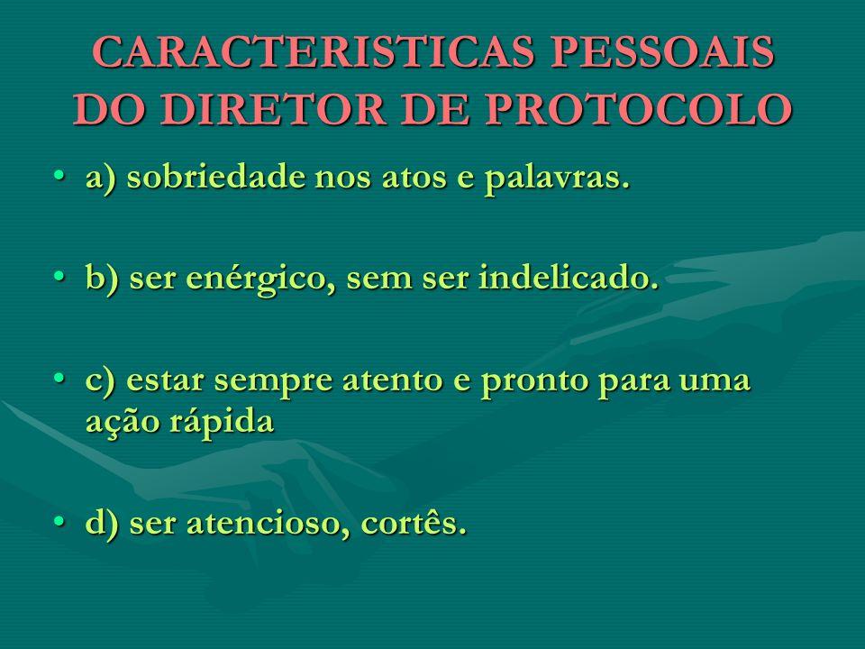 CARACTERISTICAS PESSOAIS DO DIRETOR DE PROTOCOLO