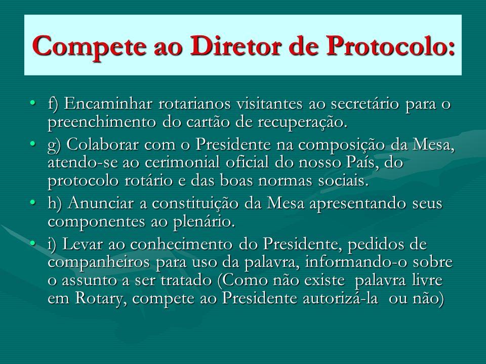 Compete ao Diretor de Protocolo: