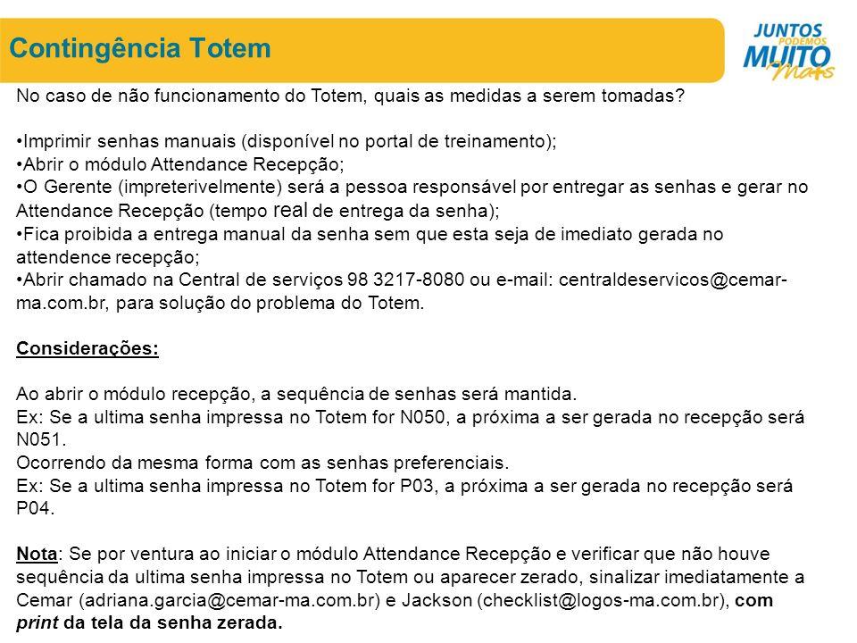 Contingência Totem No caso de não funcionamento do Totem, quais as medidas a serem tomadas