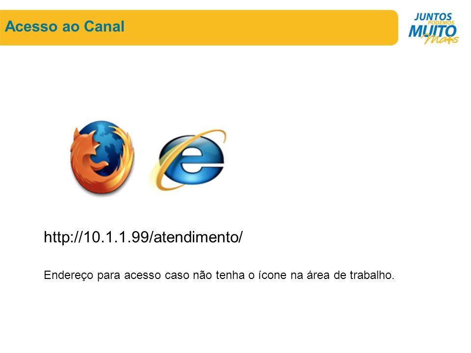 http://10.1.1.99/atendimento/ Acesso ao Canal
