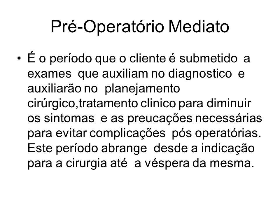 Pré-Operatório Mediato