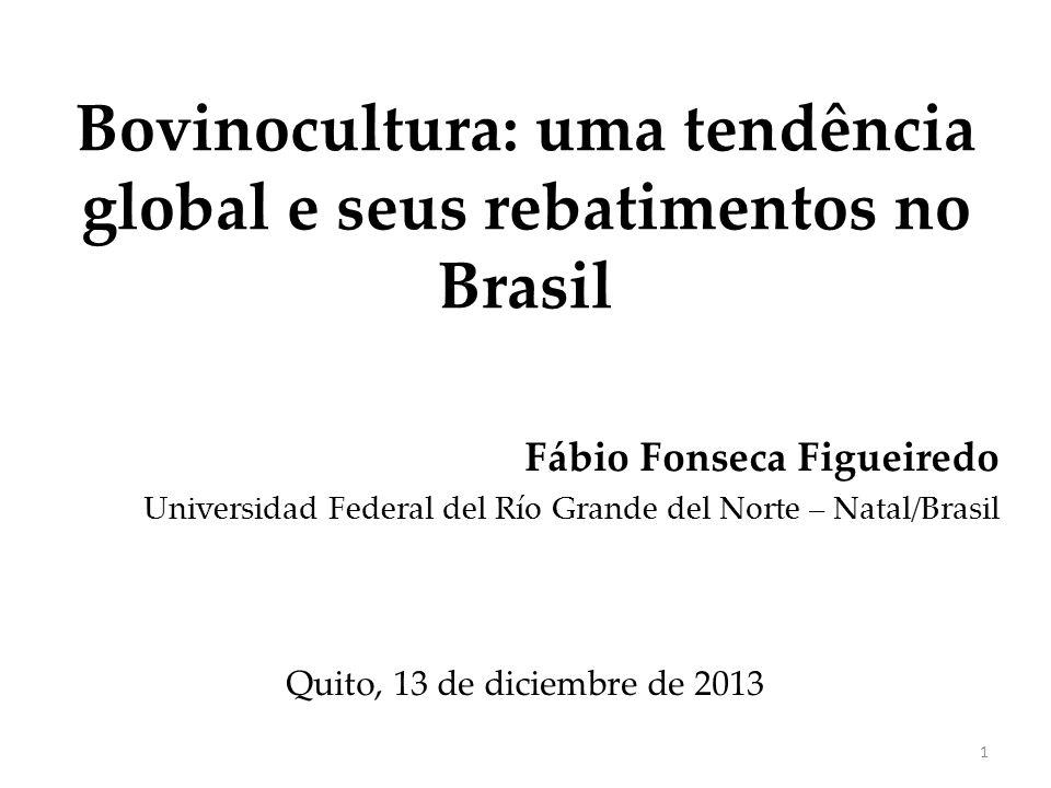 Bovinocultura: uma tendência global e seus rebatimentos no Brasil