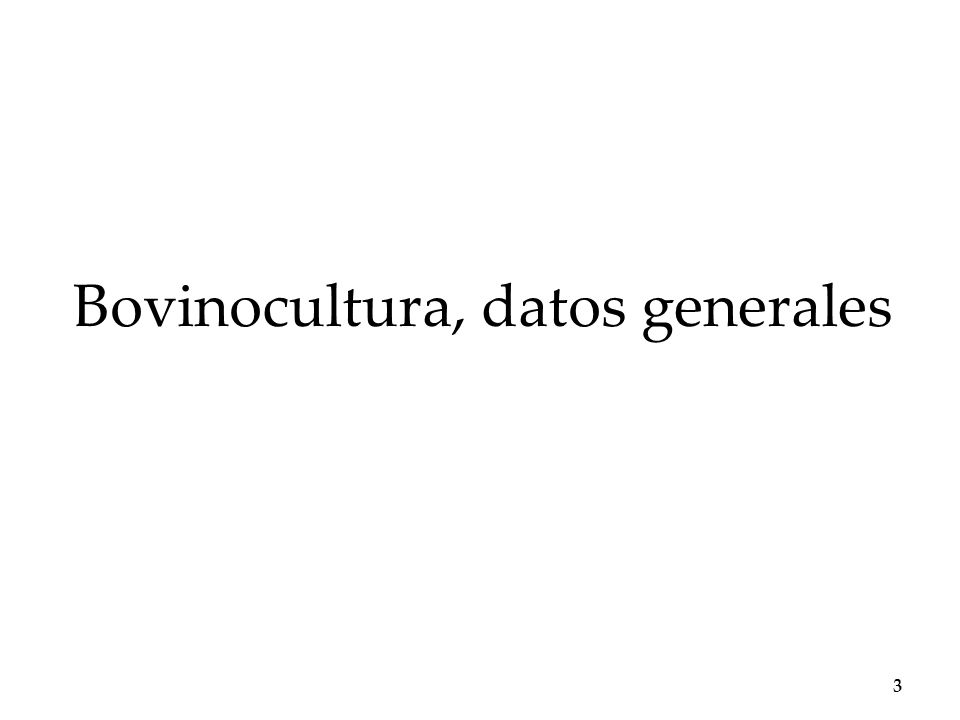 Bovinocultura, datos generales