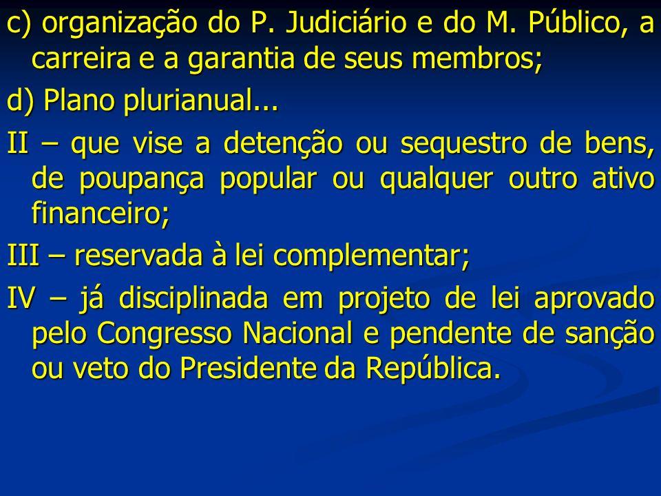 c) organização do P. Judiciário e do M