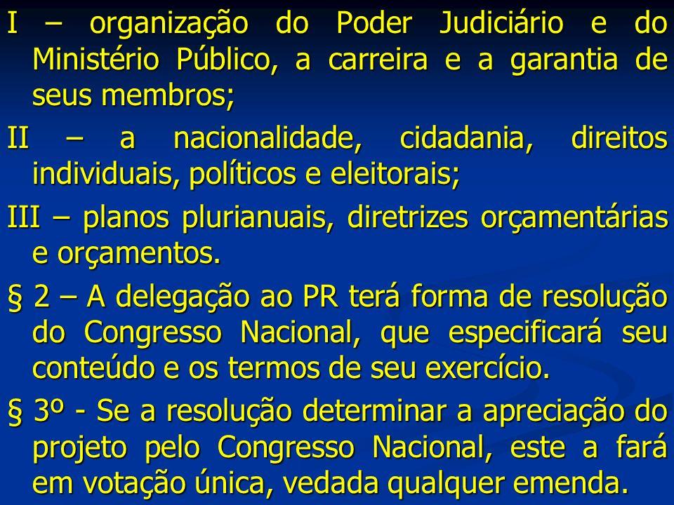 I – organização do Poder Judiciário e do Ministério Público, a carreira e a garantia de seus membros;