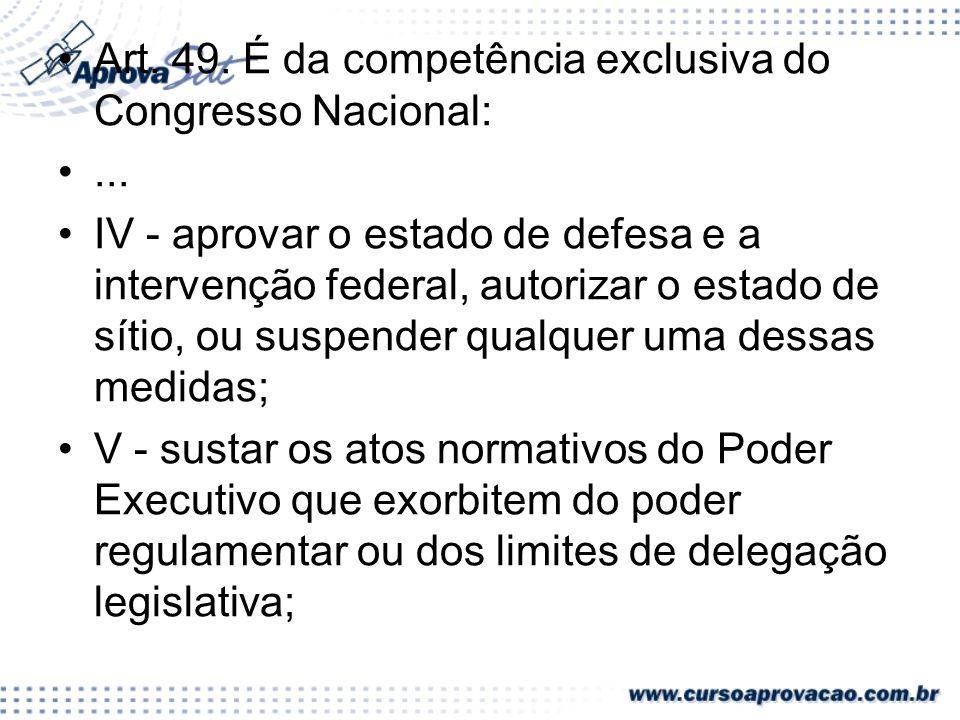 Art. 49. É da competência exclusiva do Congresso Nacional: