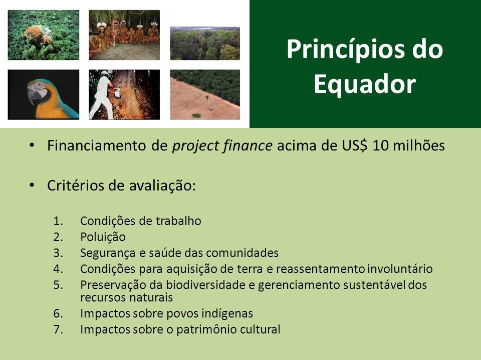 Princípios do Equador Financiamento de project finance acima de US$ 10 milhões. Critérios de avaliação: