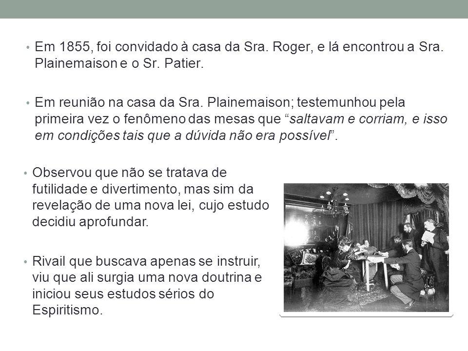 Em 1855, foi convidado à casa da Sra. Roger, e lá encontrou a Sra