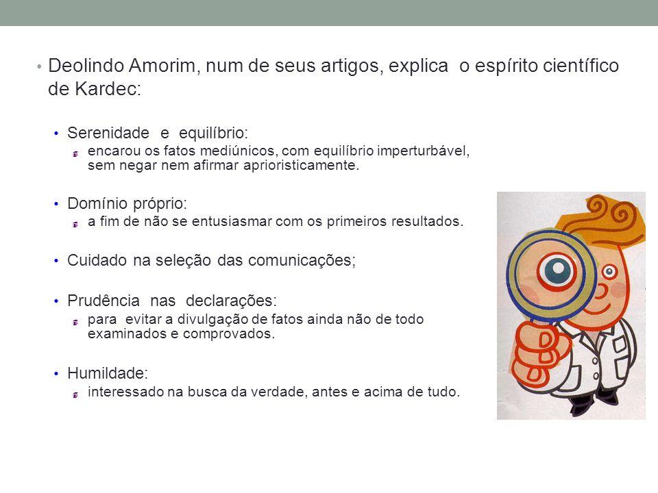 Deolindo Amorim, num de seus artigos, explica o espírito científico de Kardec: