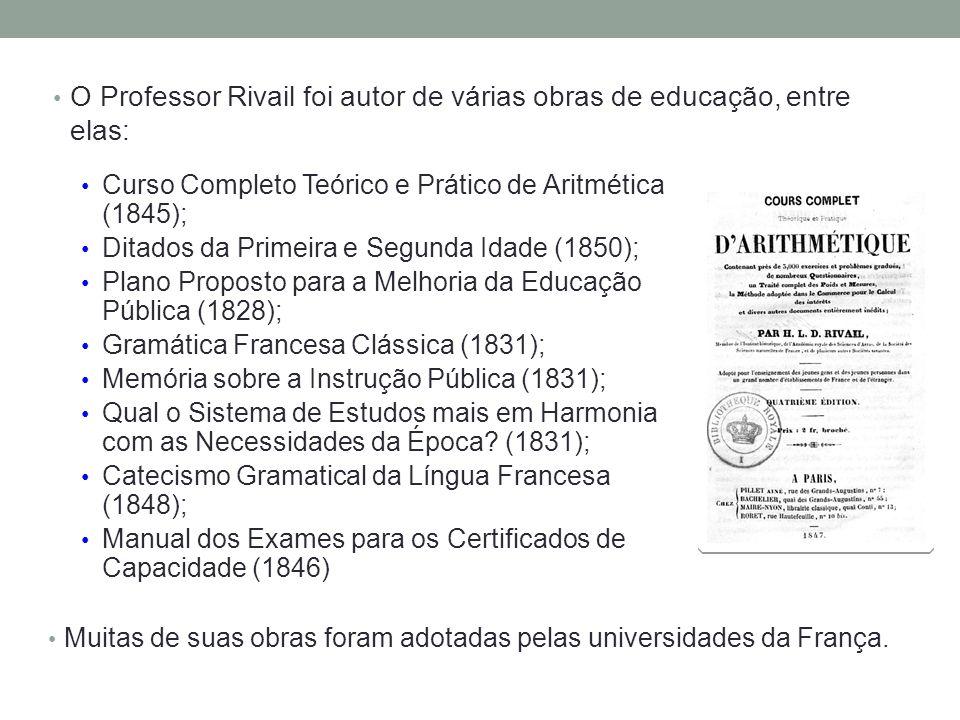 O Professor Rivail foi autor de várias obras de educação, entre elas:
