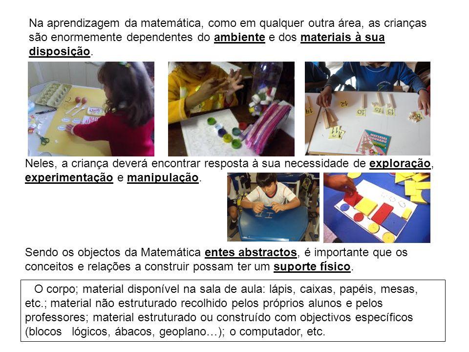 Na aprendizagem da matemática, como em qualquer outra área, as crianças