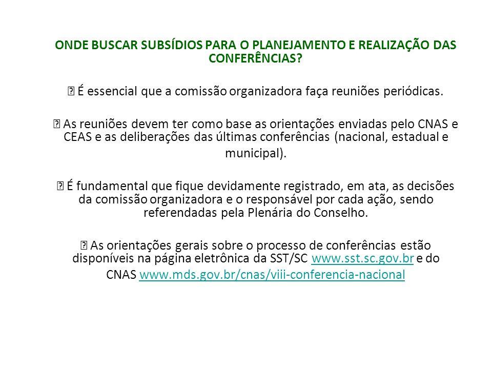  É essencial que a comissão organizadora faça reuniões periódicas.